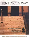 img - for Benedict's Way: An Ancient Monk's Insights for a Balanced Life by Pratt, Lonni Collins, Homan OSB, Daniel (2001) Paperback book / textbook / text book