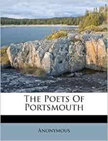 The Poets Of Portsmouth Anonymous 9781173877767 Amazon