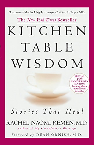 Kitchen Table Wisdom 10th Anniversary: Stories That Heal