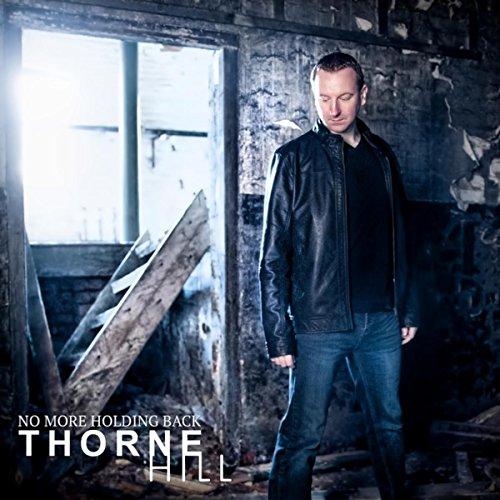 Thorne Hill-No More Holding Back-WEB-2016-LEV Download