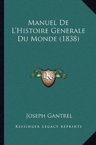 Manuel de L'Histoire Generale Du Monde (1838)
