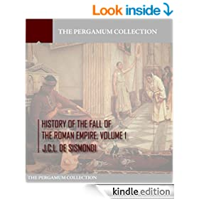 History of the Fall of the Roman Empire Volume 1