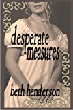 img - for DESPERATE MEASURES book / textbook / text book