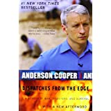 "Dispatches from the Edge: A Memoir of War, Disasters, and Survivalvon ""Anderson Cooper"""