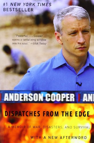 Dispatches from the Edge: A Memoir of War, Disasters, and...