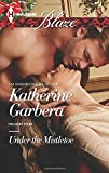 img - for Under the Mistletoe (Holiday Heat) book / textbook / text book