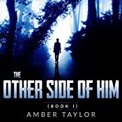 The Other Side of Him: Book 1 | Amber Taylor