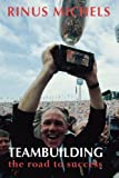 img - for Teambuilding: the road to success by Michels, Rinus (January 3, 2013) Paperback book / textbook / text book