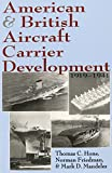 img - for American and British Aircraft Carrier Development, 1919-1941 book / textbook / text book