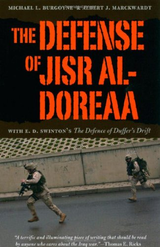 "Image of The Defense of Jisr al-Doreaa: With E. D. Swinton's ""The Defence of Duffer's Drift"""