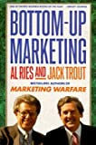 Bottom Up Marketing (0071008950) by Ries, Al