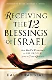 img - for Receiving the 12 Blessings of Israel: How God's Promises to His People Apply to Your Life Today book / textbook / text book
