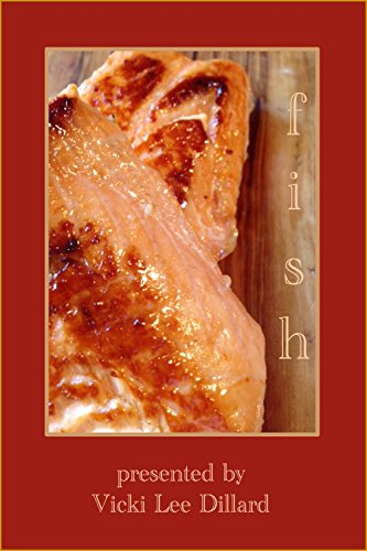 Fish (Food Creations Book 1) by Vicki Lee Dillard