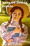 img - for Anne od Zelena Zabata: Anne of Green Gables (Croatian edition) book / textbook / text book