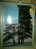 Ian Rawlinson Yoga for the West: - A Manual for designing your own practice [ Asana, Pranayama and Vinyasa ]