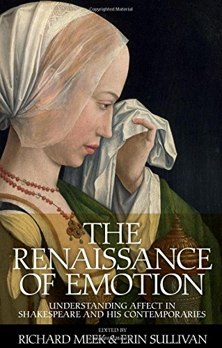 The Renaissance of emotion: Understanding affect in Shakespeare and his contemporaries
