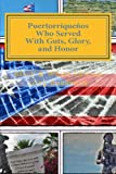 Puertorriquenos Who Served With Guts, Glory, and Honor-B/W Edition: Fighting to Defend a Nation Not Completely Their Own