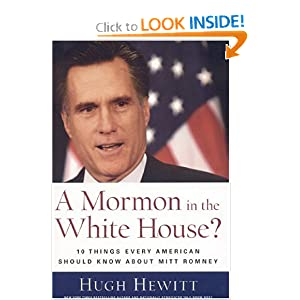A Mormon in the White House?: 10 Things Every American Should Know about Mitt Romney