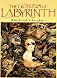 The Goblins of Labyrinth (Owl Books) (0030073189) by Terry Jones