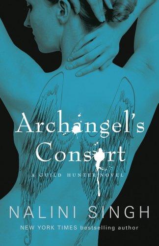 Nalini Singh - Archangel's Consort (Guild Hunter)