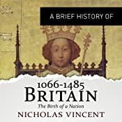 A Brief History of Britain 1066-1485: Brief Histories | [Nicholas Vincent]