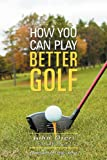 img - for How You Can Play Better Golf (I Will Show You) book / textbook / text book
