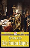 img - for The Rise of the Holy Roman Empire (Illustrated) book / textbook / text book