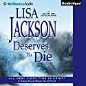 Deserves to Die: Selena Alvarez/Regan Pescoli, Book 6 Audiobook by Lisa Jackson Narrated by Natalie Ross