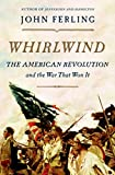 img - for Whirlwind: The American Revolution and the War That Won It book / textbook / text book