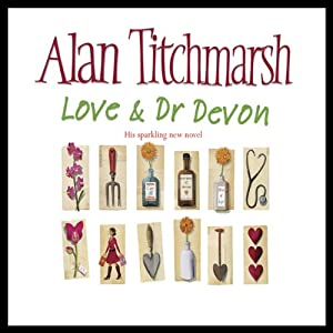 Love and Dr. Devon | [Alan Titchmarsh]