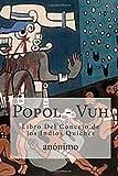 Popol - Vuh: Libro Del Concejo de los Indios Quiches (Spanish Edition)