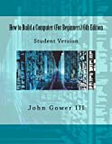 img - for How to Build a Computer (For Beginners) 6th Edition: Student Version book / textbook / text book