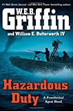 Hazardous Duty (A Presidential Agent Novel) (0399160671) by Griffin, W.E.B.