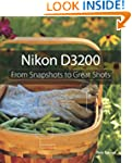 Nikon D3200: From Snapshots to Great...
