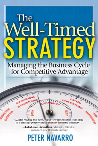 The Well-Timed Strategy: Managing the Business Cycle for...