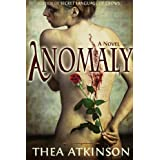 Anomaly: a  literary novel for new adults ~ Thea Atkinson