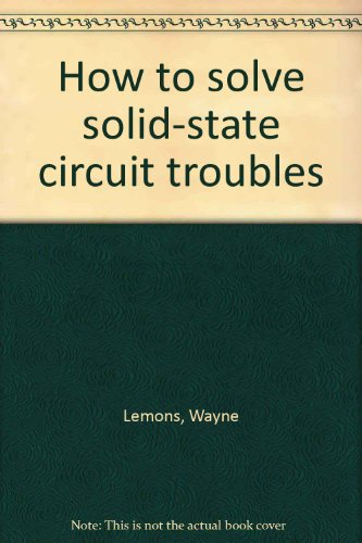 How to Solve Solid-State Circuit Troubles.