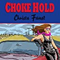 Choke Hold Audiobook by Christa Faust Narrated by Ann Carver