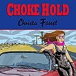 Choke Hold | Christa Faust