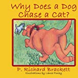 Why Does a Dog Chase a Cat? (1425908535) by Richard Brackett