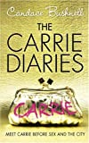 Candace Bushnell The Carrie Diaries (The Carrie Diaries, Book 1)
