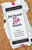 img - for Job Search = Love Search: 10 Savvy Career Strategies That Help You Find Love Too book / textbook / text book