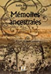 Mmoires ancestrales : Rcit de mon i...