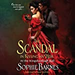 The Scandal in Kissing an Heir: At the Kingsborough Ball, Book 2 | Sophie Barnes