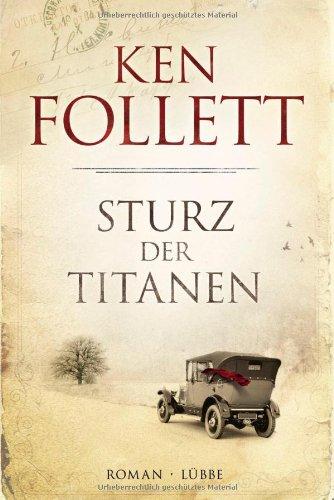 Sturz der Titanen: Die Jahrhundert-Saga. Roman