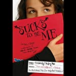 Sucks to Be Me: The All-True Confessions of Mina Hamilton, Teen Vampire (maybe) | Kimberly Pauley