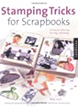 Stamping Tricks for Scrapbooks: A Gui...