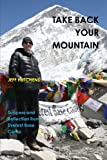 Jeff Hutchens Take Back your Mountain - Success and reflection from Everest Base Camp