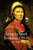 img - for Living the French Revolution, 1789-1799 book / textbook / text book
