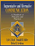 img - for Augmentative and Alternative Communication: A Handbook of Principles and Practices by Lloyd, Lyle L., Fuller, Donald R., Arvidson, Helen H. (1997) Paperback book / textbook / text book